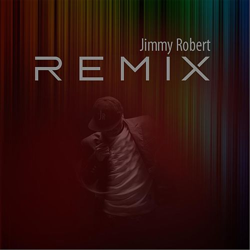 Remix by Jimmy Robert