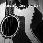 Acoustic Country Day by Various Artists
