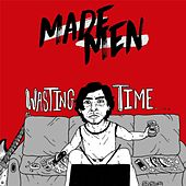 Wasting Time - EP by Made Men
