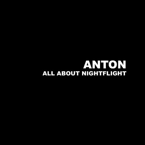 All About Nightflight by Anton