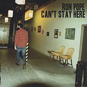 Can't Stay Here (feat. Katie Schecter) by Ron Pope