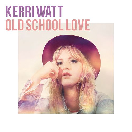 Old School Love by Kerri Watt