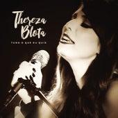Tudo o Que Eu Quis by Thereza Blota