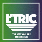 The Way You Are (Zander Remix) by L'Tric