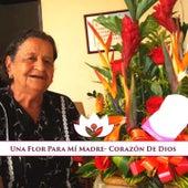 Una Flor para Mi Madre: Corazón de Dios by Various Artists