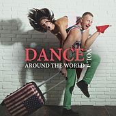 Dance Around the World, Vol. 1 by Various Artists