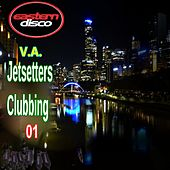 Jetsetters Clubbing 01 by Various Artists