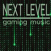 Next Level: Gaming Music by Various Artists