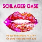 Schlager Oase – Die besten Karneval Hits 2017 für deine Apres Ski Party 2018 by Various Artists