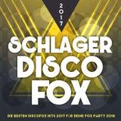 Schlager Discofox 2017 – Die besten Discofox Hits 2017 für deine Fox Party 2018 by Various Artists