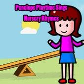 Penelope Playtime Sings Nursery Rhymes by Nursery Rhymes