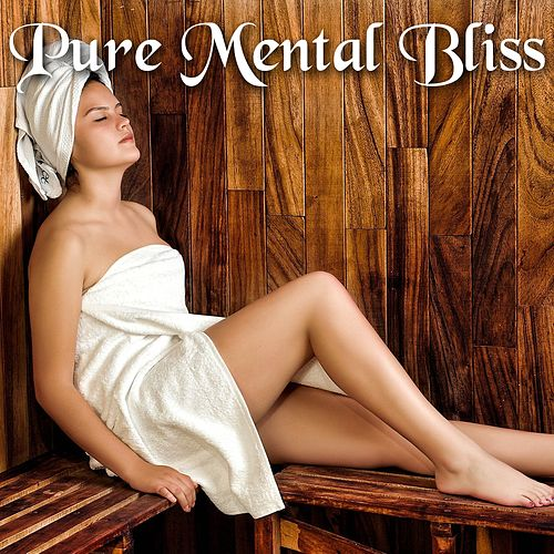 Pure Mental Bliss by Spa Relaxation