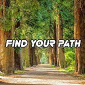 Find Your Path by Meditation Music Zone