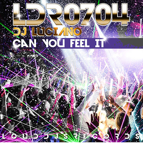 Can You Feel It by DJ Luciano