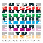 Future Classic by George Stanford