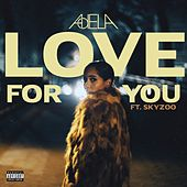 Love for You (feat. Skyzoo) by Adela