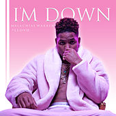 I'm Down by Malachiae Warren