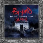 Merchants, Dealers & Slaves by Brymo