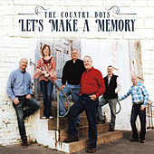 Let's Make a Memory by The Country Boys