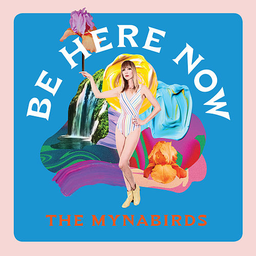BE HERE NOW: Part I by The Mynabirds