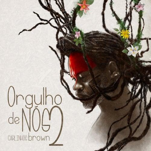 Orgulho de Nós Dois by Carlinhos Brown