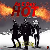 As E Dey Hot by SuperStar DJ Xclusive