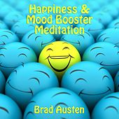 Happiness & Mood Booster Meditation by Brad Austen