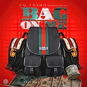 Bag On Me (Dirty) by Gq Fosho