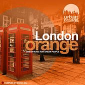 London Orange (Urban Music for Urban People) by Various Artists
