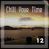 Chill Your Time 12 by Various Artists