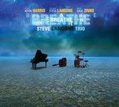 Breathe by Steve Langone Trio