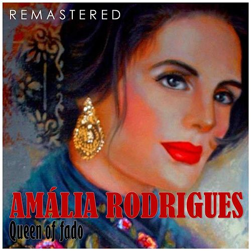 Queen of Fado (Remastered) von Amalia Rodrigues