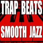 Trap Beats Smooth Jazz by Blue Claw Jazz