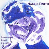 Naked Truth von Aquamarine Space Unicorn