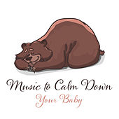 Music to Calm Down Your Baby – Relaxing Classical Music, Stress Free, Baby Development, Famous Composer by Baby Music (1)