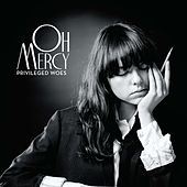 Privileged Woes by Oh Mercy