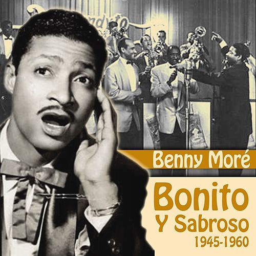 Bonito Y Sabroso (1945-1960) by Beny More