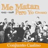 Me Matan Pero Yo Gozo (1943-1948) by Conjunto Casino