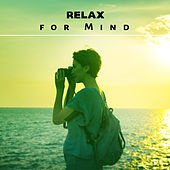 Relax for Mind – Soft Music to Calm Down, Pure Rest, Anti Stress Music, Therapy Sounds, Soothing Music After Work by New Age