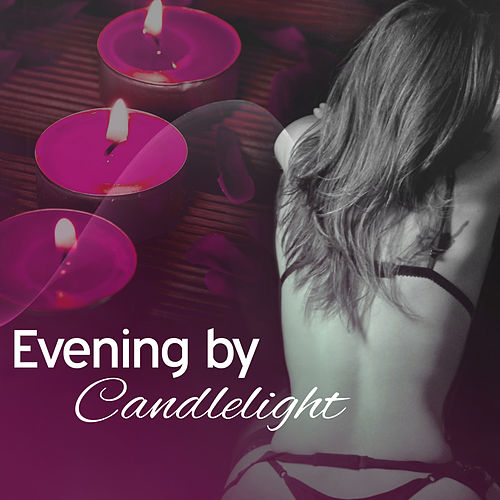 Evening by Candlelight – Sensual Jazz Music, Sexy Vibes, Romantic Night, Tantric Sex, Jazz for Relaxation by Relaxing Piano Music