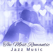 The Most Romantic Jazz Music – Easy Listening, Romantic Evening, Sexy Vibes, Erotic Massage by Chilled Jazz Masters