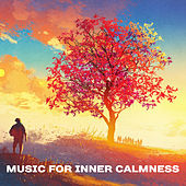 Music for Inner Calmness – Chilled Sounds, Inner Relaxation, Stress Relief, Peaceful Music, Meditation Lounge by Meditation Spa