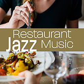 Restaurant Jazz Music – Calming Sounds for Restaurant, Best Background Jazz, Easy Listening, Family Dinner von Jazz Lounge
