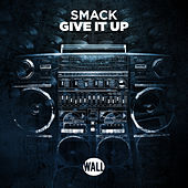 Give It Up by Smack