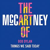 Things We Said Today by Bob Dylan