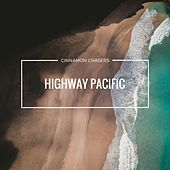 Highway Pacific by Cinnamon Chasers
