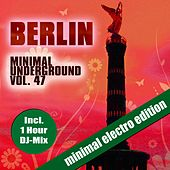 Berlin Minimal Underground, Vol. 47 by Various Artists