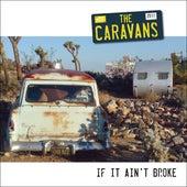 If It Ain't Broke by Caravans (1)