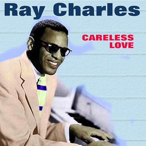 Careless Love by Ray Charles