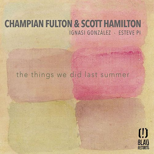 The Things We Did Last Summer by Scott Hamilton